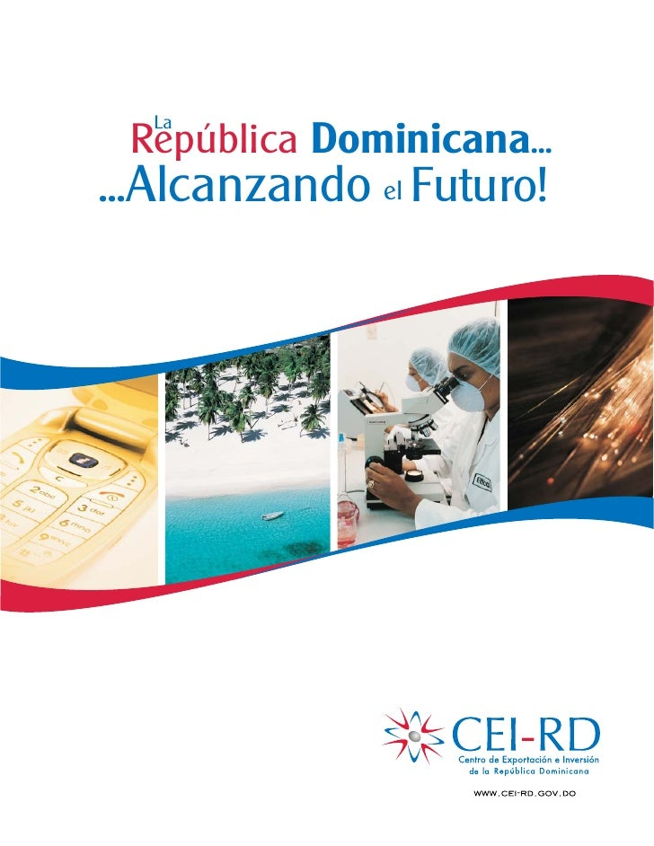 La  República Dominicana... ...Alcanzando el Futuro!
