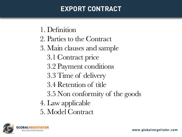 EXPORT CONTRACT 1. Definition 2. Parties to the Contract 3. Main clauses and sample 3.1 Contract price 3.2 Payment conditi...