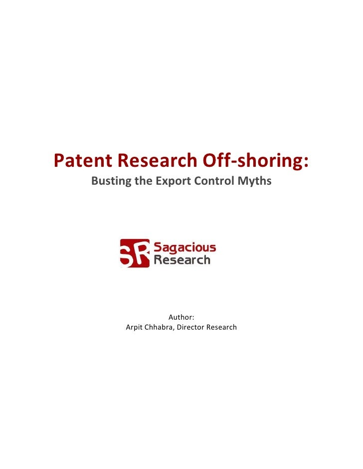 Patent Research Off-shoring:     Busting the Export Control Myths                           Author:           Arpit Chhabr...