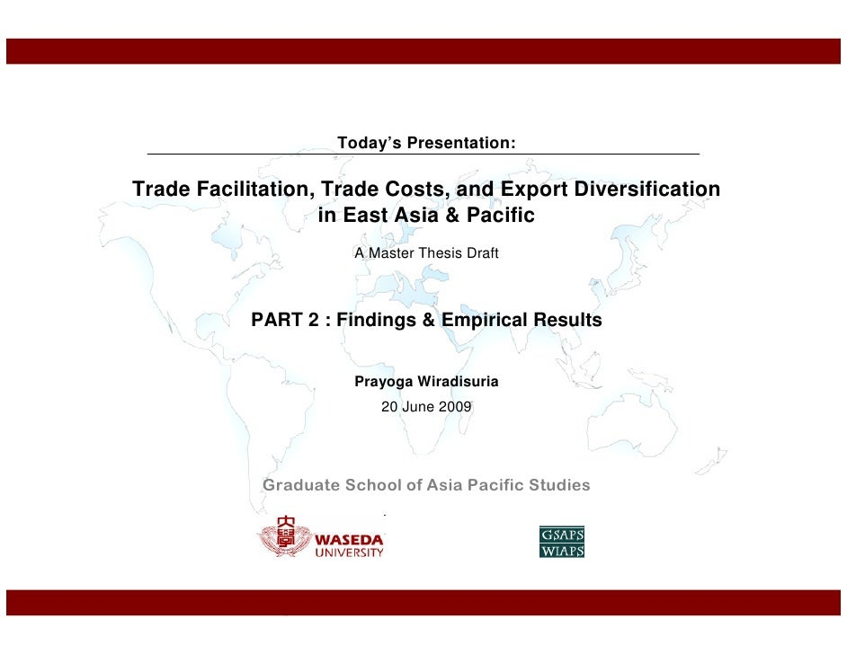Today's Presentation:  Trade Facilitation, Trade Costs, and Export Diversification                    in East Asia & Pacif...