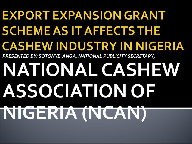 Export expansion grant scheme as it affects the cashew sector by anga sotonye