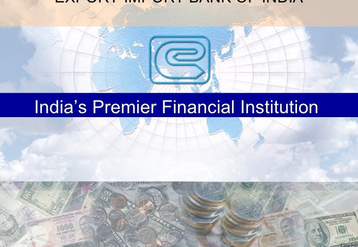 EXPORT-IMPORT BANK OF INDIA India's Premier Financial Institution