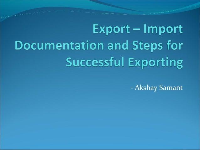 Exportimportdocumentationandstepsforsuccessful 110906103348-phpapp01