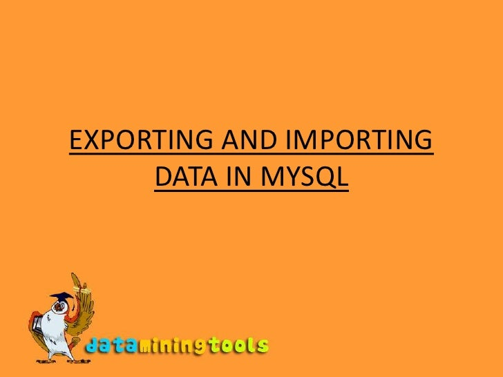 Exporting And Importing Data In Mysql