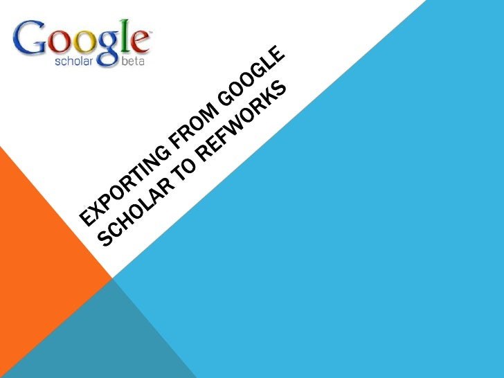 Exporting from google scholar to refworks