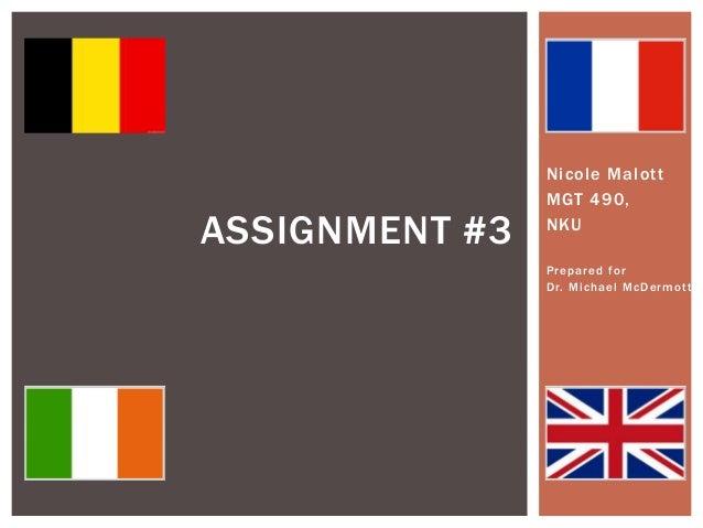 ASSIGNMENT #3  Nicole Malott MGT 490, NKU Prepared for D r. M i c h a e l M c D e r m o t t