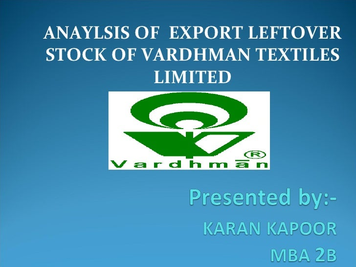 ANAYLSIS OF  EXPORT LEFTOVER STOCK OF VARDHMAN TEXTILES LIMITED