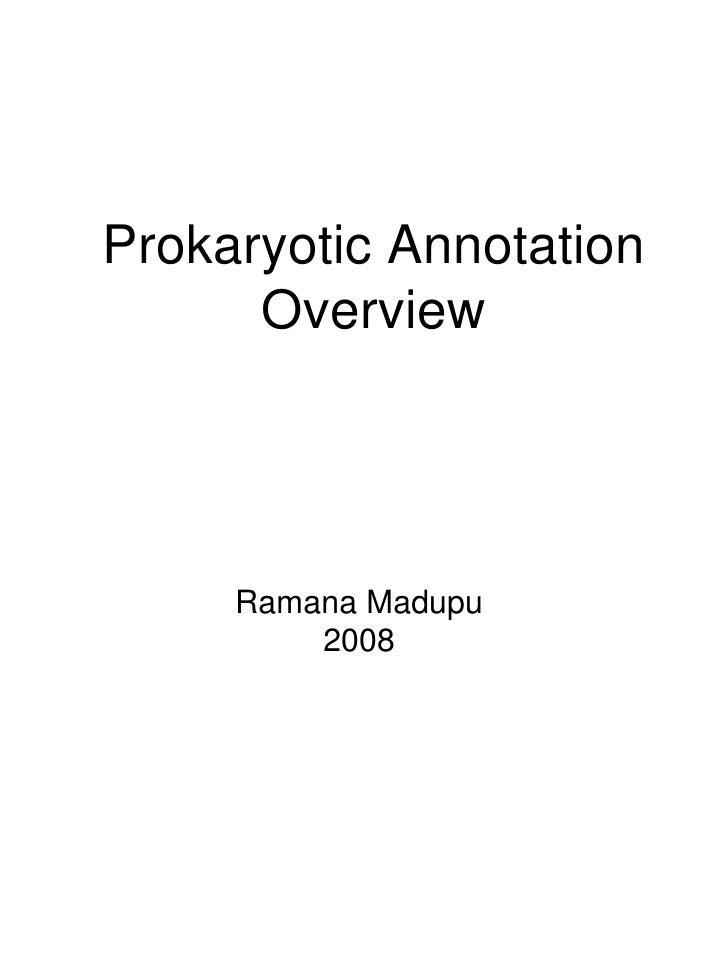 Prokaryotic Annotation Overview Ramana Madupu 2008