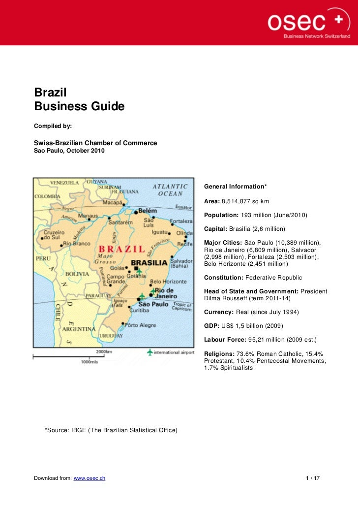 BrazilBusiness GuideCompiled by:Swiss-Brazilian Chamber of CommerceSao Paulo, October 2010                                ...
