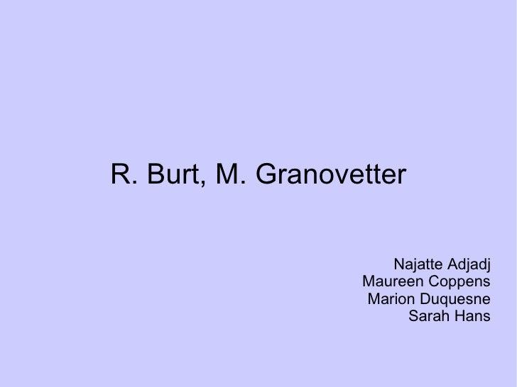 R. Burt, M. Granovetter Najatte Adjadj Maureen Coppens Marion Duquesne Sarah Hans