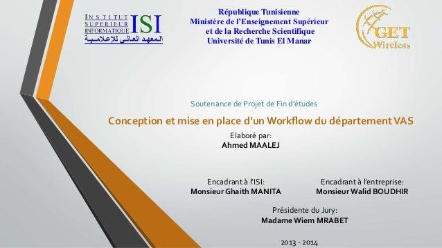 Conception et mise en place d'un Workflow du départementVAS Soutenance de Projet de Fin d'études République Tunisienne Min...