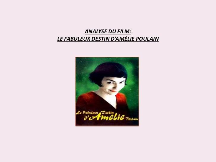 ANALYSE DU FILM:LE FABULEUX DESTIN D'AMÉLIE POULAIN<br />