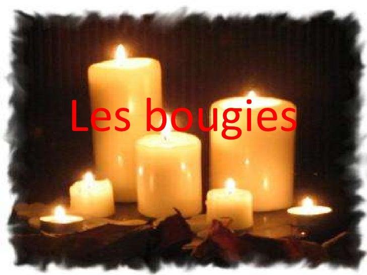 Les bougies<br />
