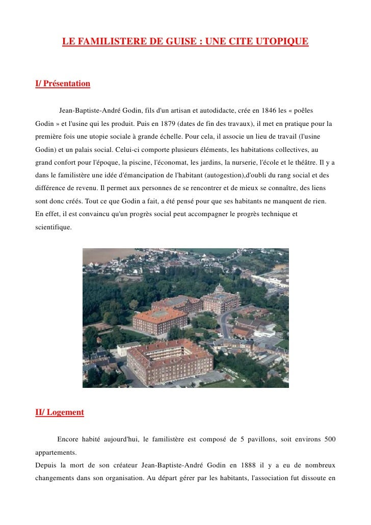 LE FAMILISTERE DE GUISE : UNE CITE UTOPIQUE    I/ Présentation           Jean-Baptiste-André Godin, fils d'un artisan et a...