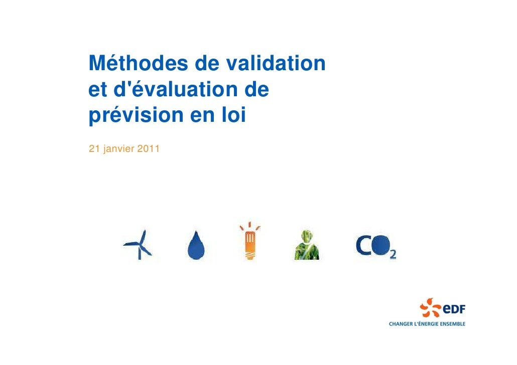 Méthodes de validationet dévaluation deprévision en loi21 janvier 2011