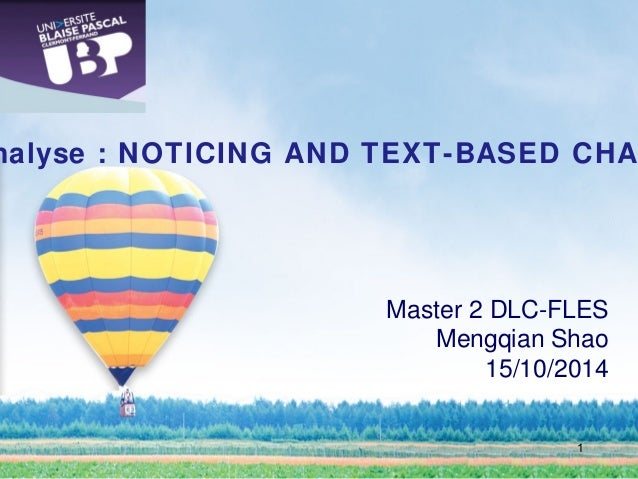 Analyse : NOTICING AND TEXT-BASED CHAT  Master 2 DLC-FLES  Mengqian Shao  15/10/2014  1