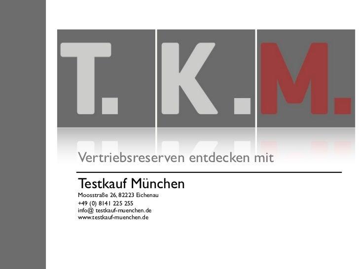 Vertriebsreserven entdecken mitTestkauf MünchenMoosstraße 26, 82223 Eichenau+49 (0) 8141 225 255info@ testkauf-muenchen.de...