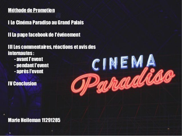 Méthode de Promotion  I Le Cinéma Paradiso au Grand Palais  II La page facebook de l'événement  III Les commentaires, réac...