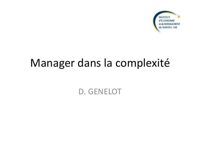 Manager dans la complexité D. GENELOT