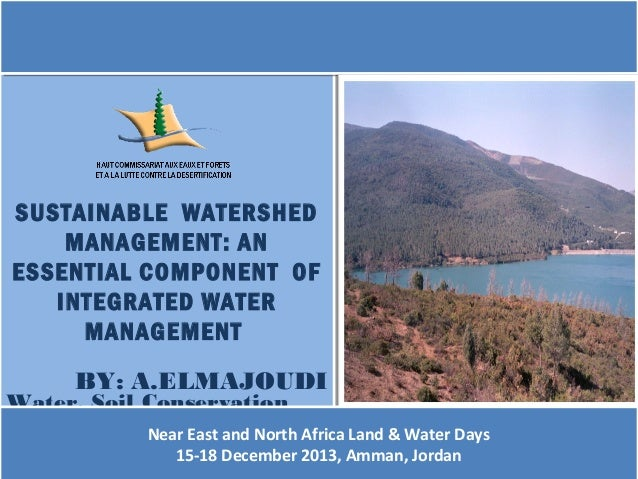 SUSTAINABLE WATERSHED SUSTAINABLE WATERSHED MANAGEMENT: AN MANAGEMENT: AN ESSENTIAL COMPONENT OF ESSENTIAL COMPONENT OF IN...