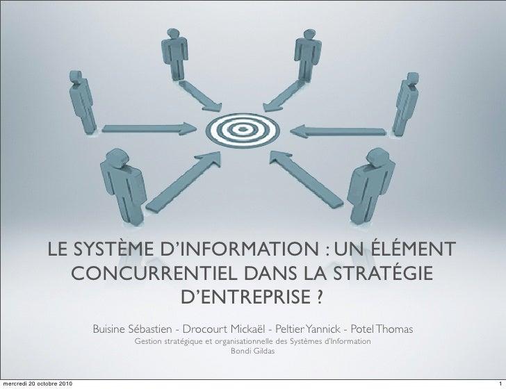 LE SYSTÈME D'INFORMATION : UN ÉLÉMENT                 CONCURRENTIEL DANS LA STRATÉGIE                            D'ENTREPR...