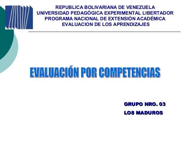 REPUBLICA BOLIVARIANA DE VENEZUELA UNIVERSIDAD PEDAGÓGICA EXPERIMENTAL LIBERTADOR PROGRAMA NACIONAL DE EXTENSIÓN ACADÉMICA...