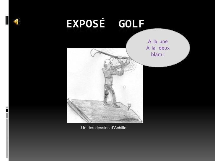 EXPOSÉ               GOLF                               A la une                              A la deux                   ...