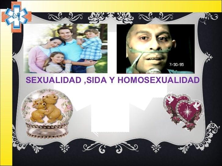 SEXUALIDAD ,SIDA Y HOMOSEXUALIDAD