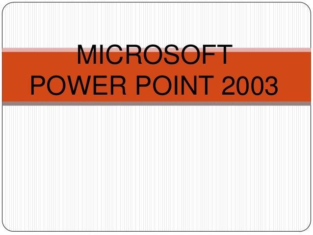 MICROSOFTPOWER POINT 2003