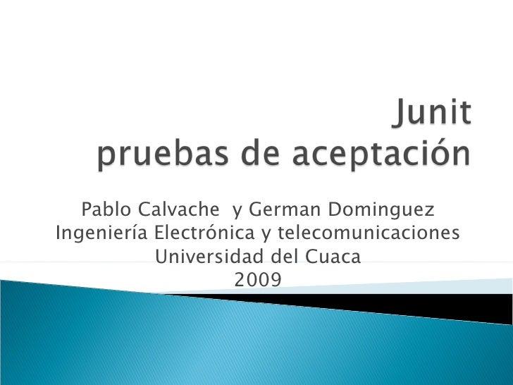 Pablo Calvache  y German Dominguez Ingeniería Electrónica y telecomunicaciones Universidad del Cuaca 2009