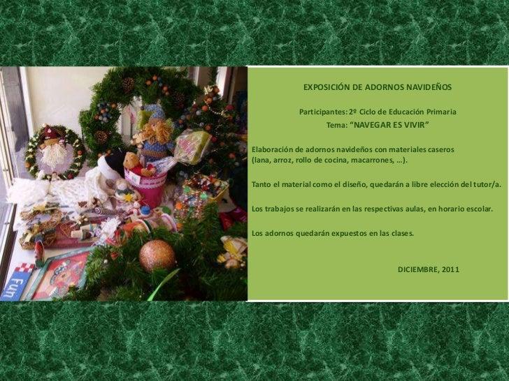 "EXPOSICIÓN DE ADORNOS NAVIDEÑOS              Participantes: 2º Ciclo de Educación Primaria                      Tema: ""NAV..."