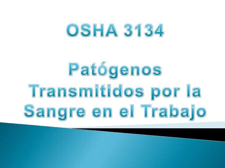 *La OSHA reconoce la necesidad de unreglamento que prescriba medidas deseguridad para proteger a los trabajadores delos pe...