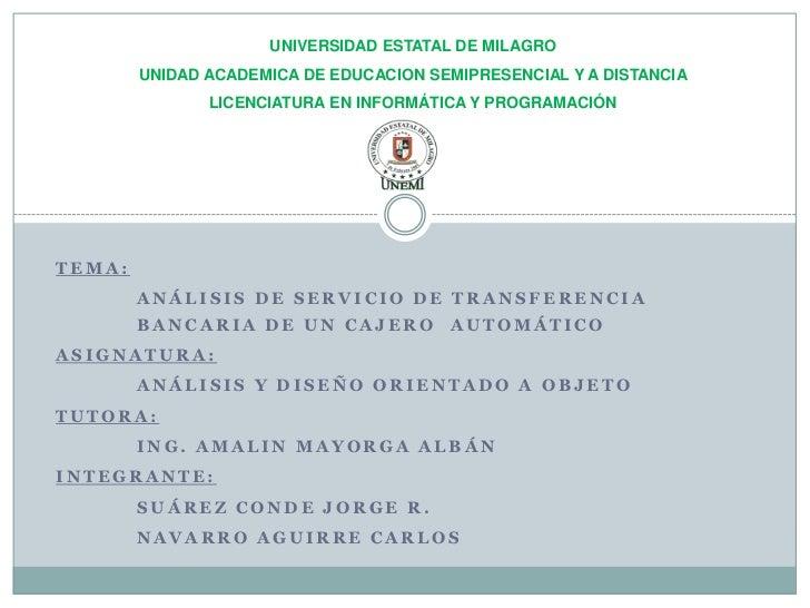 UNIVERSIDAD ESTATAL DE MILAGRO        UNIDAD ACADEMICA DE EDUCACION SEMIPRESENCIAL Y A DISTANCIA               LICENCIATUR...