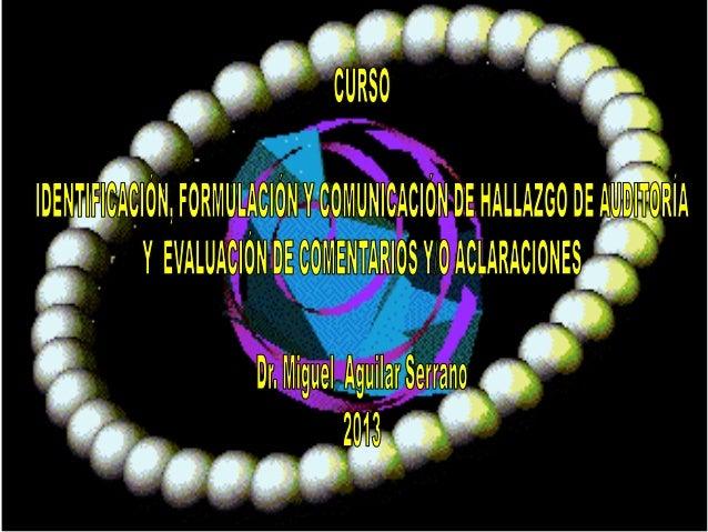 Exposición curso comunicación de hallazgos jul.2013 - Dr. Miguel Aguilar Serrano