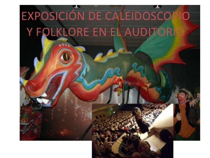 EXPOSICIÓN DE CALEIDOSCOPIO Y FOLKLORE EN EL AUDITORIO