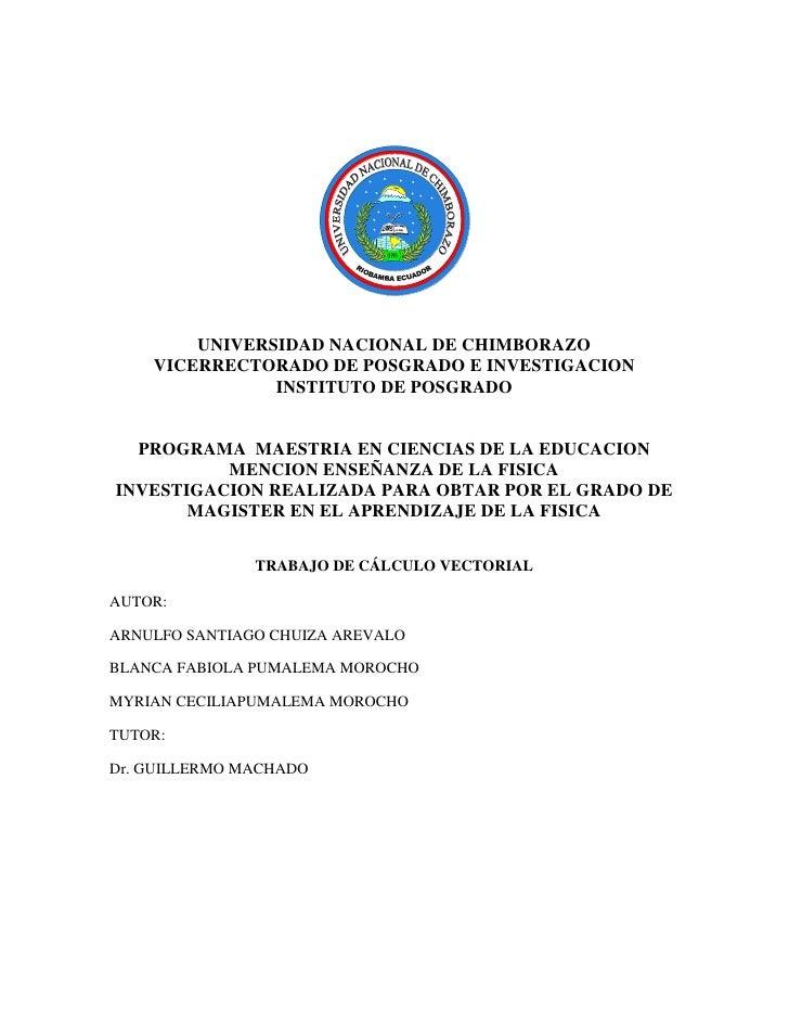 UNIVERSIDAD NACIONAL DE CHIMBORAZO     VICERRECTORADO DE POSGRADO E INVESTIGACION                INSTITUTO DE POSGRADO    ...
