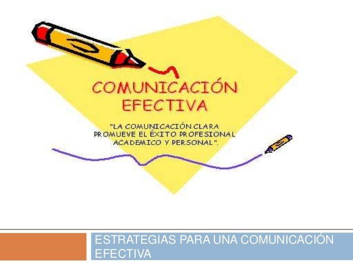 ESTRATEGIAS PARA UNA COMUNICACIÓNEFECTIVA
