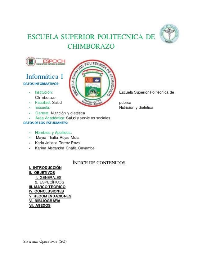 Sistemas Operativos (SO) ESCUELA SUPERIOR POLITECNICA DE CHIMBORAZO Informática I DATOS INFORMATIVOS: ▪ Institución: Escue...