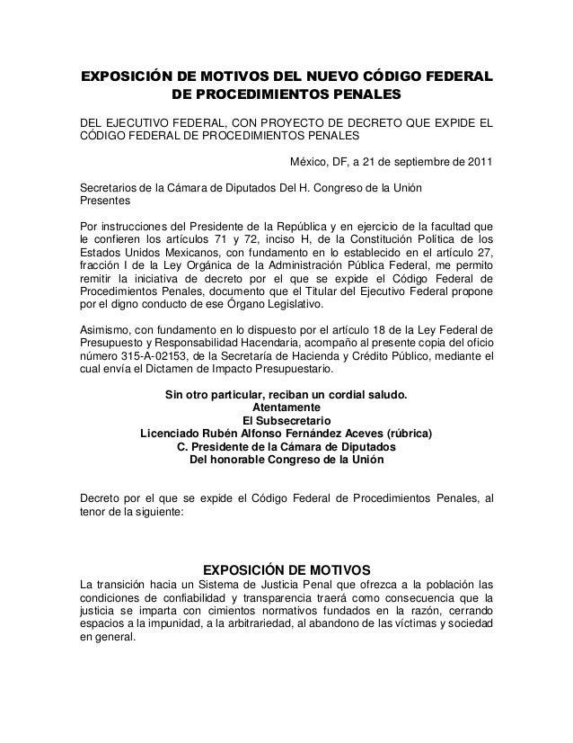 EXPOSICIÓN DE MOTIVOS DEL NUEVO CÓDIGO FEDERAL DE PROCEDIMIENTOS PENALES DEL EJECUTIVO FEDERAL, CON PROYECTO DE DECRETO QU...