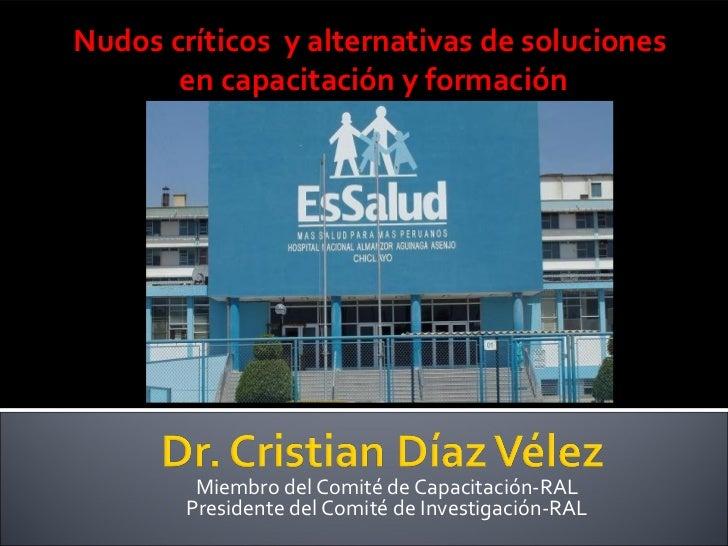 Nudos críticos y alternativas de soluciones       en capacitación y formación         Miembro del Comité de Capacitación-R...