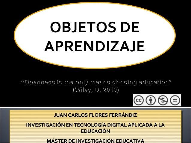 JUAN CARLOS FLORES FERRÁNDIZJUAN CARLOS FLORES FERRÁNDIZ INVESTIGACIÓN EN TECNOLOGÍA DIGITAL APLICADA A LAINVESTIGACIÓN EN...
