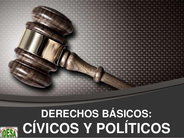 DERECHOS BÁSICOS: CÍVICOS Y POLÍTICOS