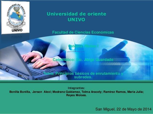 LOGO Universidad de oriente UNIVO Facultad de Ciencias Económicas Catedra: Redes I Catedrático: Lic. Jorge Guardado Tema: ...