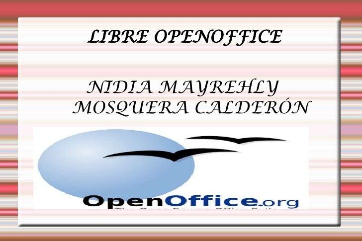 LIBRE OPENOFFICE NIDIA MAYREHLYMOSQUERA CALDERÓN