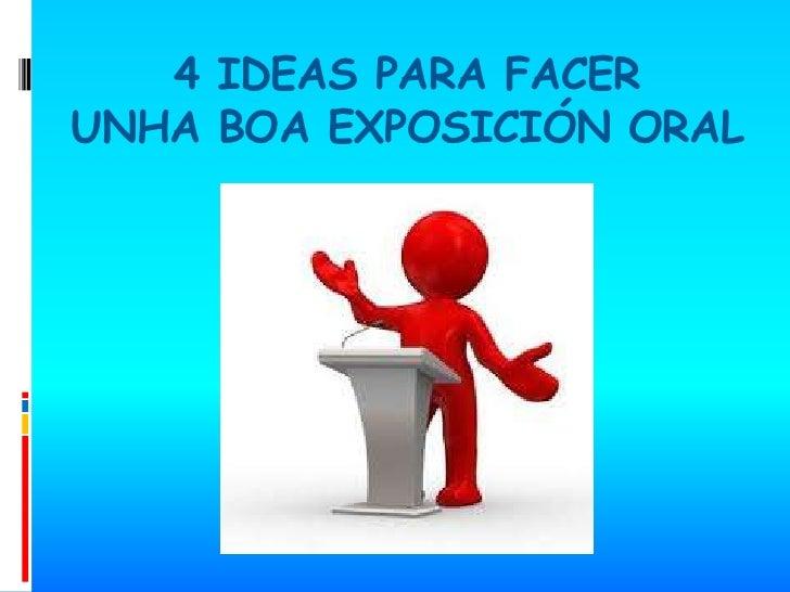 4 IDEAS PARA FACERUNHA BOA EXPOSICIÓN ORAL