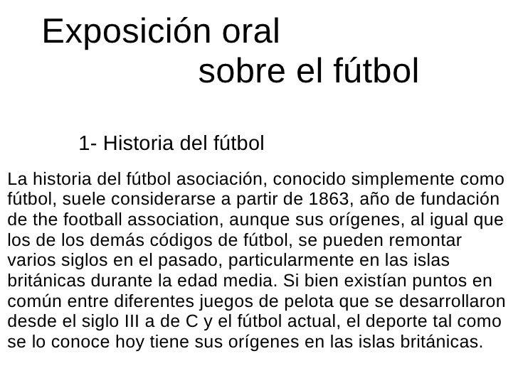 Exposición oral             sobre el fútbol         1- Historia del fútbolLa historia del fútbol asociación, conocido simp...
