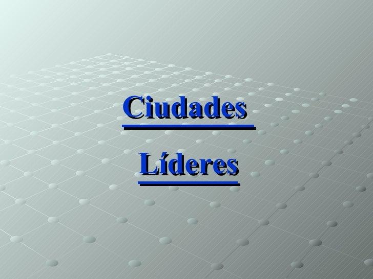 Ciudades  Líderes