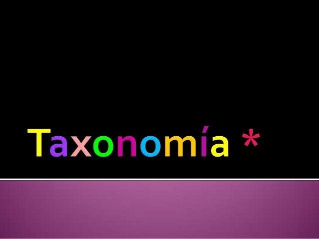  Los taxones o grupos en que se clasifican los seres vivos seestructuran en una jerarquía de inclusión, en la que ungrupo...