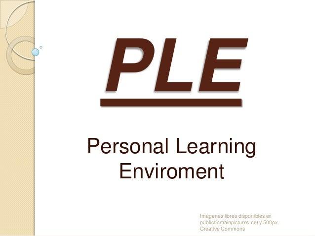 PLE Personal Learning Enviroment Imagenes libres disponibles en publicdomainpictures.net y 500px Creative Commons