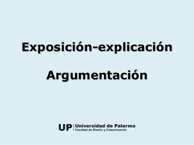 Exposición-explicaciónExposición-explicaciónArgumentaciónArgumentación